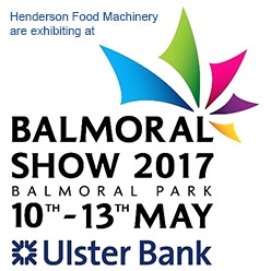 Henderson Food Machinery are exhibiting at The Balmoral Show 10 - 13 May 2017