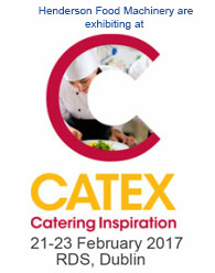 Henderson Food Machinery are exhibiting at Catex, Catering Exhibition 21-23 February 2017
