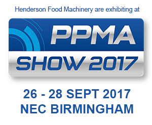 Henderson Food Machinery are exhibiting at The PPMA Show 26 - 28 September 2017